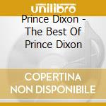 The best of prince dixon - gospel cd musicale di Dixon Prince
