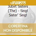 Sing! sister