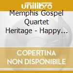 Memphis Gospel Quartet Heritage - Happy Service Of Lord 1 cd musicale di Happy in the serve of the lord