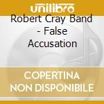 False accusation cd musicale di Robert cray band