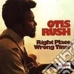 Right place, wrong time - rush otis cd musicale di Otis Rush