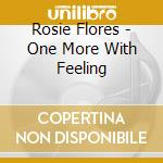 One more with feeling cd musicale di Rosie Flores