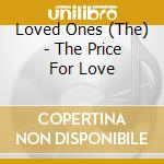 The price for love cd musicale di The loved ones