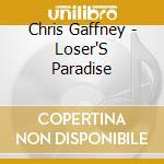 Loser's paradise - gaffney chris cd musicale di Gaffney Chris