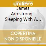 Sleeping with a stranger - cd musicale di James Armstrong