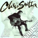Small revelations - smither chris cd musicale di Chris Smither
