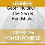The secret handshake - cd musicale di Geoff Muldaur
