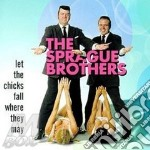 Let the chicks fall where - cd musicale di The sprague brothers