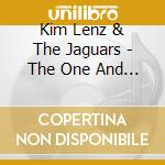 The one and only - cd musicale di Kim lenz & the jaguars