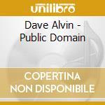 Dave Alvin - Public Domain cd musicale di ALVIN DAVE