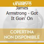 Got it going on cd musicale di James Armstrong