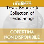 Texas songs, texas boogie - cd musicale di D.alvin/t.russell/d.watson & o