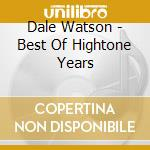 Dale Watson - Best Of Hightone Years cd musicale di Dale Watson