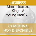 A young man's blues cd musicale di Chris thomas king