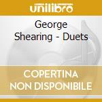 George Shearing - Duets cd musicale di George Shearing