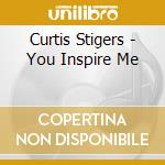 Curtis Stigers - You Inspire Me cd musicale di STIGERS CURTIS