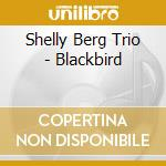 Blackbird cd musicale di Shelly berg trio