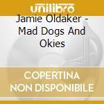 Mad dogs & okies cd musicale di Jamie Oldaker's