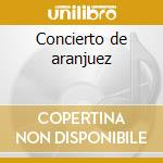 Concierto de aranjuez cd musicale di L.a.4 The