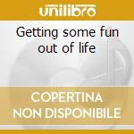 Getting some fun out of life cd musicale di Dave Frishberg
