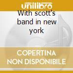 With scott's band in new york cd musicale di Scott/vache Hamilton