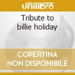 Tribute to billie holiday cd musicale di Rosemary Clooney
