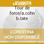 Tour de force/a.cohn b.tate cd musicale di Scott Hamilton