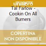 Cookin' on all burners cd musicale di Tal Farlow