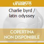Charlie byrd / latin odyssey cd musicale di Almeida