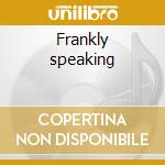 Frankly speaking cd musicale di F./f.wess Foster