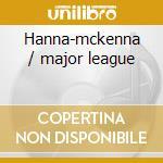 Hanna-mckenna / major league cd musicale di Scott Hamilton