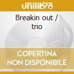 Breakin out / trio cd musicale di George Shearing