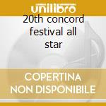 20th concord festival all star cd musicale di Artisti Vari