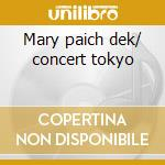 Mary paich dek/ concert tokyo cd musicale di Mel Torme