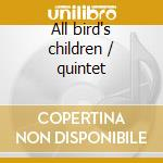 All bird's children / quintet cd musicale di Phil Woods