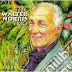 Lush life / trio cd musicale di Norris Walter