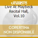 LIVE AT MAYBECK RECITAL HALL, VOL.10      cd musicale di Kenny Barron