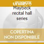 Maybeck recital hall series cd musicale di Berry Harris
