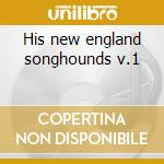 His new england songhounds v.1 cd musicale di Braff Ruby