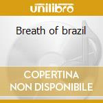 Breath of brazil cd musicale di Brackeen Joanne
