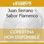 Sabor flamenco cd musicale di Juan Serrano