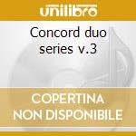 Concord duo series v.3 cd musicale di Howard/peplows Alden