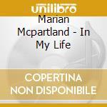 In my life cd musicale di Marian Mcpartland