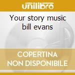 Your story music bill evans cd musicale di Howard Alden
