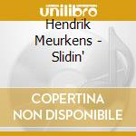 Slidin' cd musicale di Hendrik Meurkens