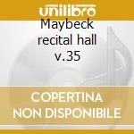 Maybeck recital hall v.35 cd musicale di Georges Cables