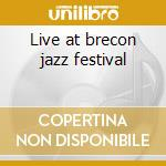Live at brecon jazz festival cd musicale di Scott Hamilton