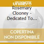 Dedicated to nelson cd musicale di Rosemary Clooney