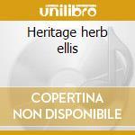 Heritage herb ellis cd musicale di Herb Ellis