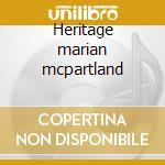 Heritage marian mcpartland cd musicale di Marian Mcpartland